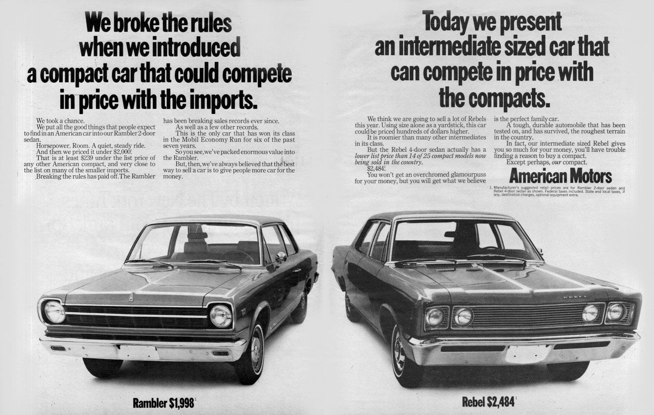 We broke the rules when we introduced a compact car that could compete in price with the imports. Today we present an intermediate sized car that can compete in price with the compacts. The American Motors Rambler and Rebel.