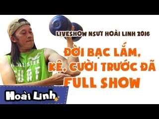 Video hài Hoài Linh mới nhất Fullshow – Đời Bạc Lắm, Kệ, Cười Trước Đã