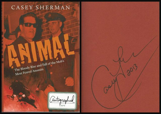 Animal: The Bloody Rise and Fall of the Mob?s Most Feared Assassin, Sherman, Casey