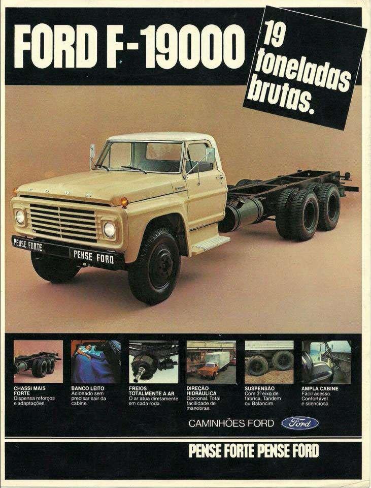 Ford F-19000. 19 Toneladas Brutas. Caminhões Ford. Pense Forte. Pense Ford.