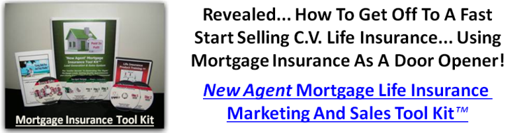 Mortgage Insurance Sales Tool Kit - For Selling Cash Value Life Insurance