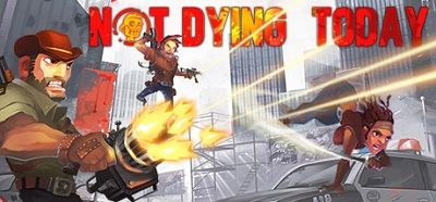 [PC] Not Dying Today (2017) - ENG