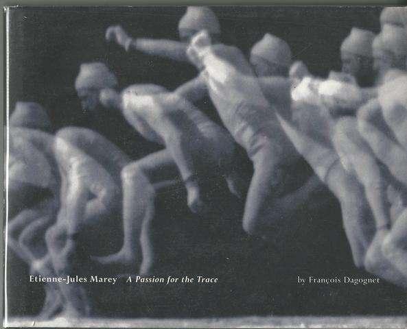 Etienne-Jules Marey: A Passion for the Trace, Dagognet, François