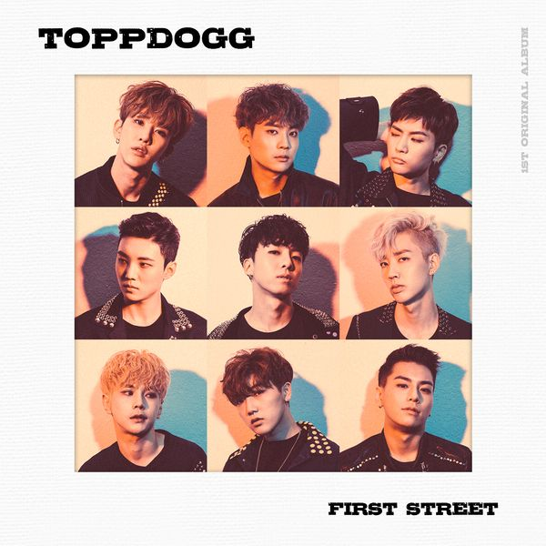 Topp Dogg - First Street (Full Album) - Rainy Day K2Ost free mp3 download korean song kpop kdrama ost lyric 320 kbps