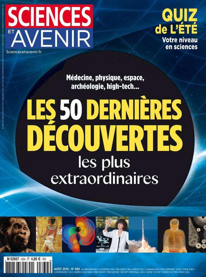 Sciences et Avenir 834 - Aout 2016