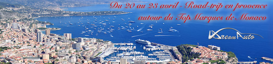 Du 20 au 23 avril 2017 - Road trip en Provence autour du top marques de Monaco!