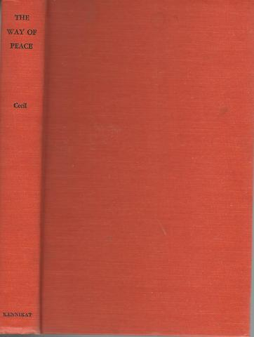 The Way of Peace - Essays and Addresses, Robert Gascoyne-Cecil. Cecil of Chelwood