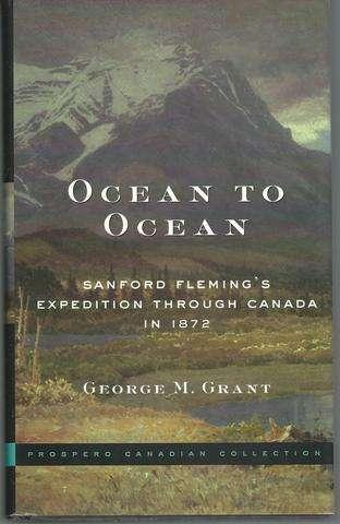 Ocean to Ocean, Grant, George Monro