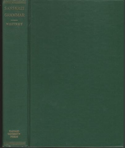 Sanskrit Grammar: Including Both the Classical Language and the Older Dialects, of Veda and Brahmana, Whitney, William Dwight