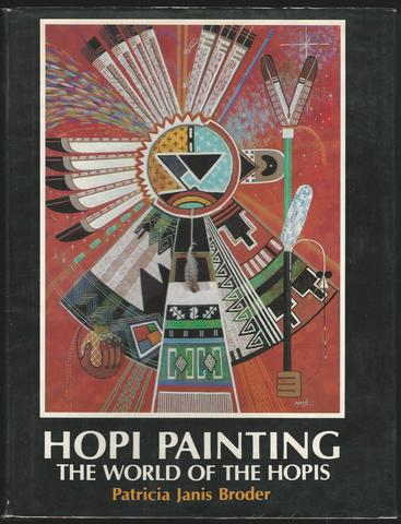 Hopi Painting the World of the Hopis, Broder, Patricia