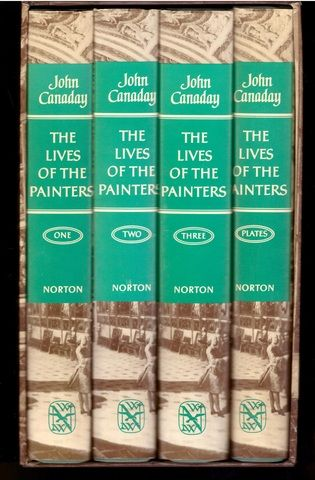 The Lives of the Painters in Four Volumes: 1-Late Gothic to High Renaissance; 2-Baroque; 3-Neoclassic to Post-Impressionist; 4-Plates and Index, John Canaday