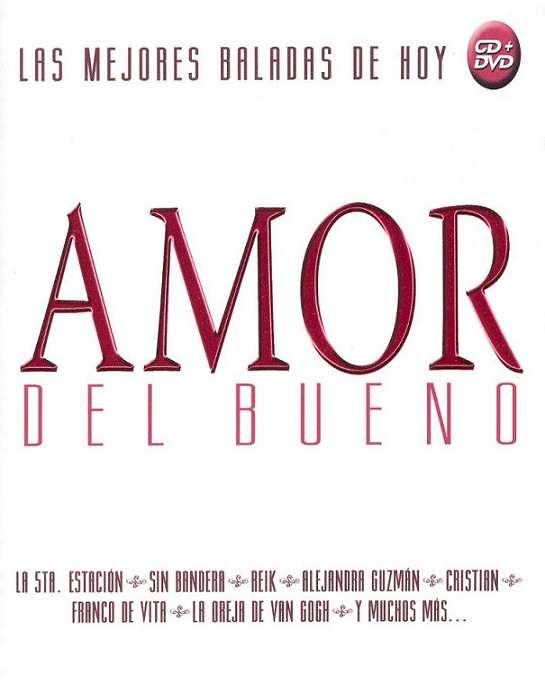 Amor Del Bueno: Las Mejores Baladas De Hoy