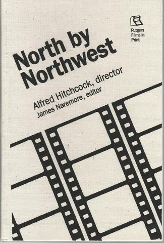 North by Northwest: Alfred Hitchcock, Director (Rutgers Films in Print series)