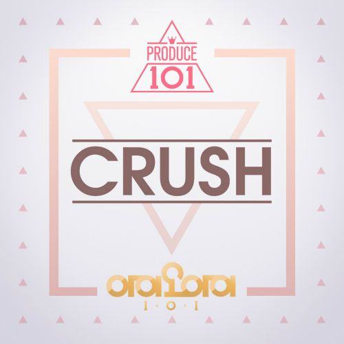 I.O.I - Produce 101 - Crush K2Ost free mp3 download korean song kpop kdrama ost lyric 320 kbps