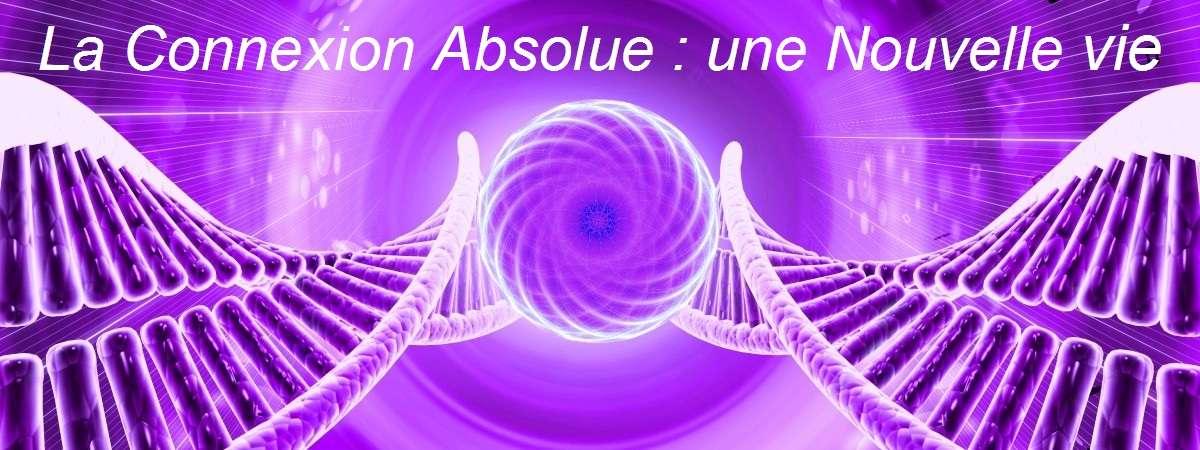 La Connexion Absolue une Nouvelle vie