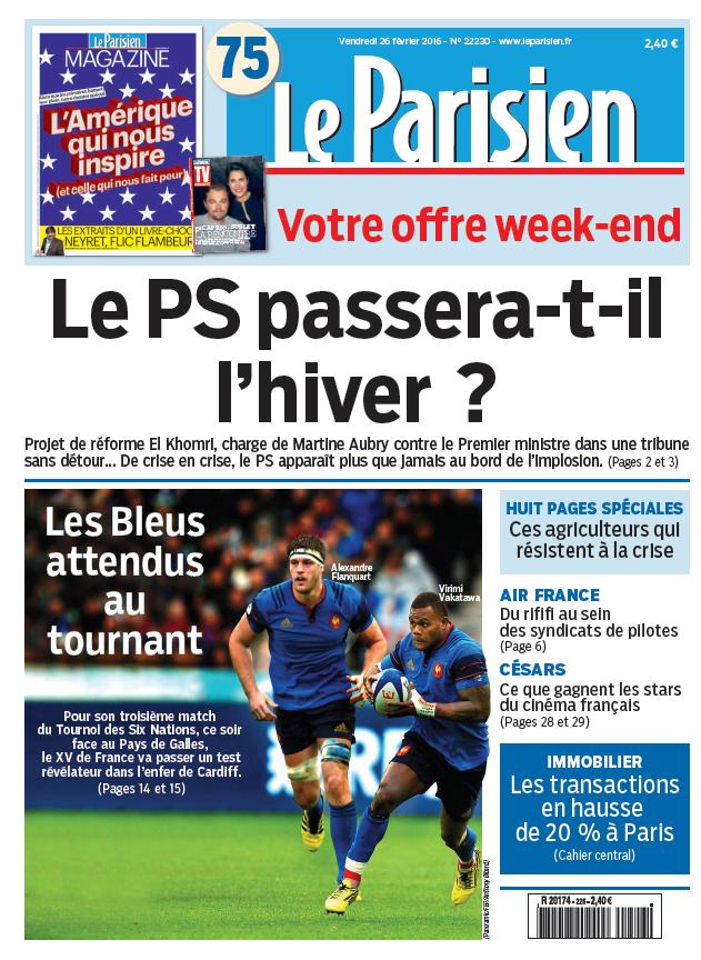 Le Parisien + Journal de Paris du Vendredi 26 Février 2016