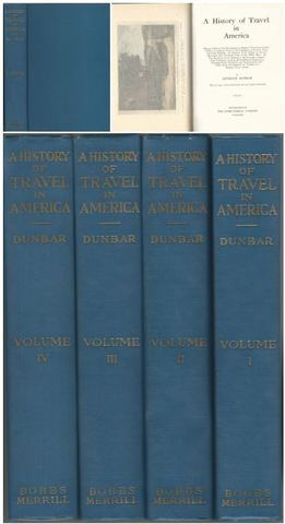 A History of Travel in America Four Volumes, Dunbar, Seymour