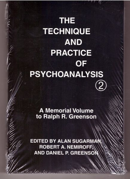 Technique and Practice of Psychoanalysis: A Memorial Volume to Ralph R. Greenson, M.D. (Technique & Practice of Psychoanalysis)