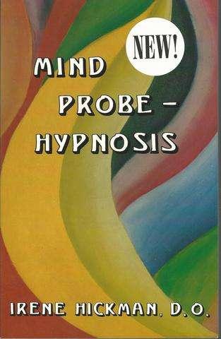 Mind Probe-Hypnosis, Irene Hickman