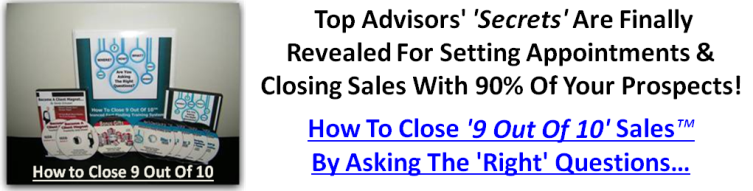 How To Close '9 Out Of 10'™  Sales By Asking The 'Right' Questions