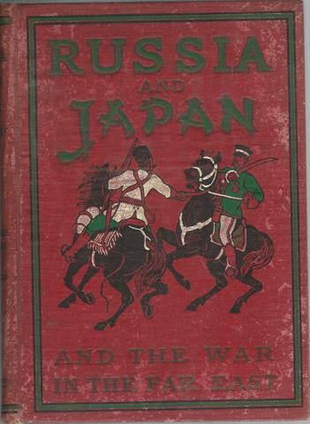 Russia and Japan and a Complete History of the War in the Far East, Frederic William Unger