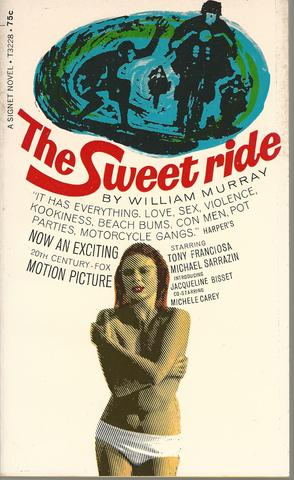 The Sweet Ride ; Signet T 3228, William Murray