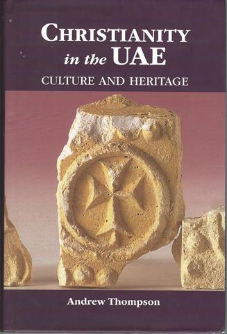 Christianity in the UAE: Culture and Heritage, Andrew Thompson