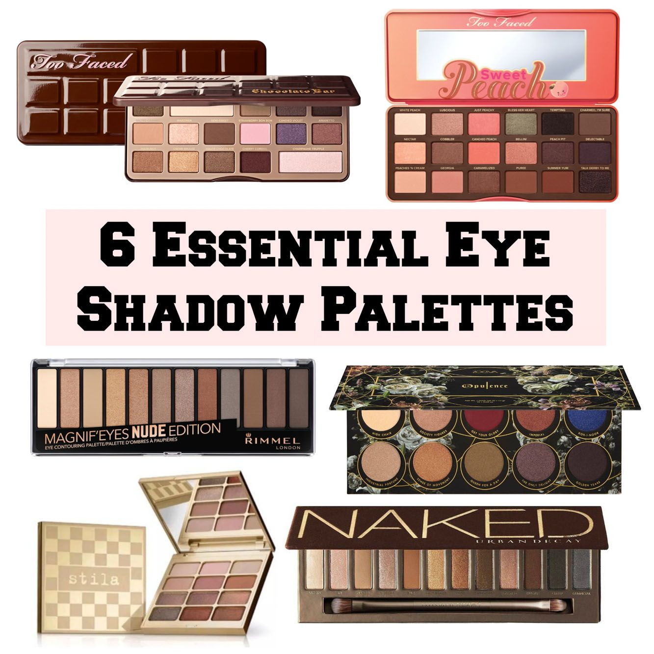 6 Essential Eyeshadow Palettes Every Girl Needs