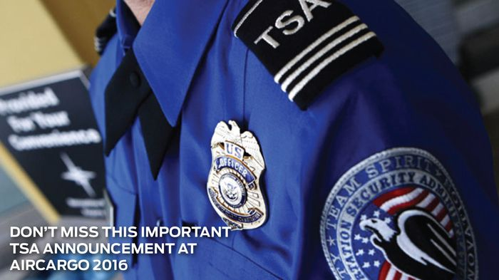 Don't miss this important TSA announcement at AirCargo 2016