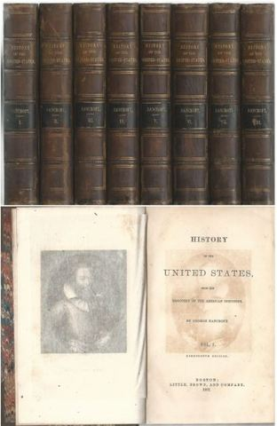 History of the United States, From the Discovery of the American Continent (8 Volumes of Varying Editions), Bancroft, George
