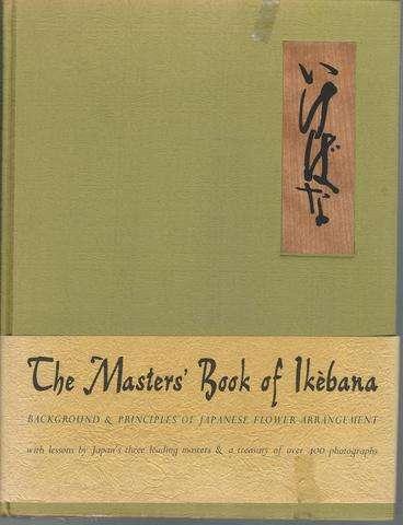 The Masters' Book of Ikebana: Background & Principles of Japanese Flower Arrangement