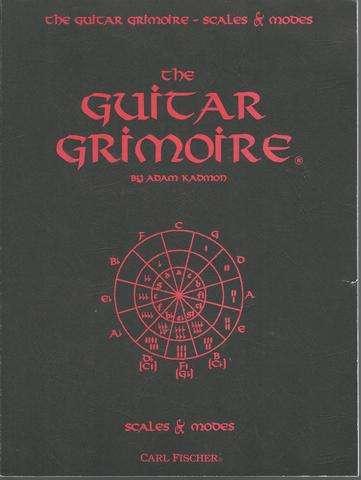 The Guitar Grimoire: A Compendium of Formulas for Guitar Scales and Modes, Adam Kadmon