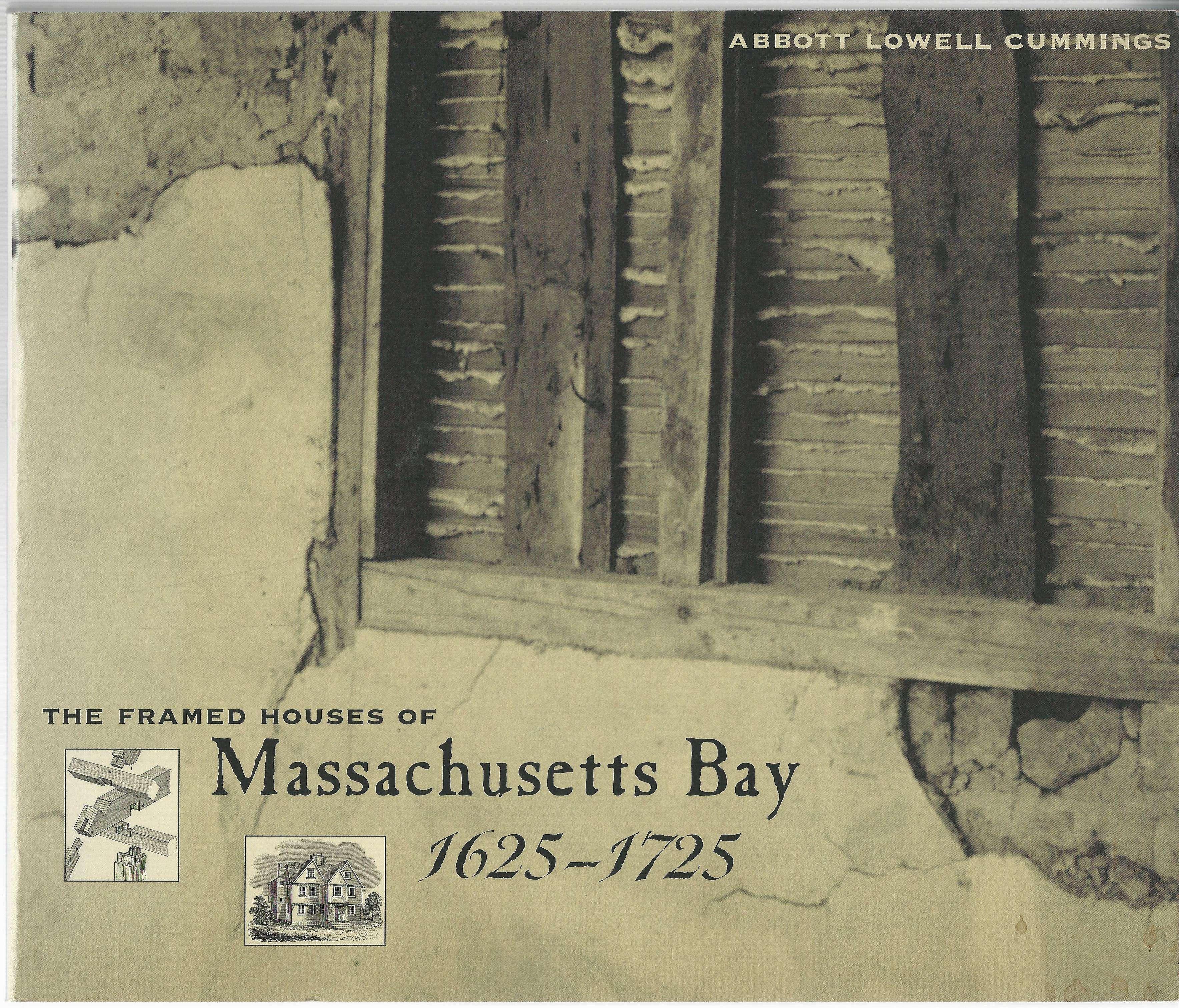 The Framed Houses of Massachusetts Bay, 1625-1725, Cummings, Abbott Lowell
