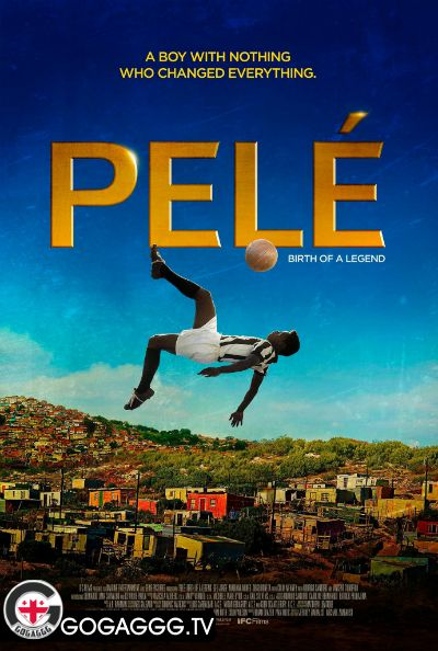 Pelé: Birth of a Legend / პელე: ლეგენდის დაბადება