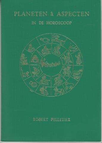 Planeten & Aspecten in De Horoscoop [Planets in Aspect], Robert Pelletier