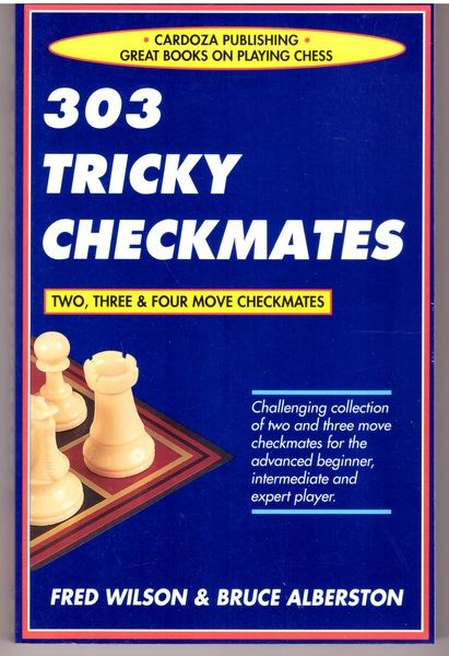 303 Tricky Checkmates, 2nd Edition, Wilson, Fred; Albertson, Bruce
