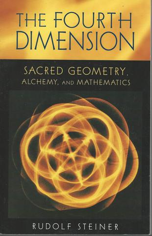 The Fourth Dimension: Sacred Geometry, Alchemy, and Mathematics