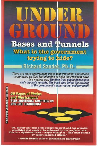Underground Bases and Tunnels: What Is the Government Trying to Hide?, Dr. Richard Sauder, Ph.D.