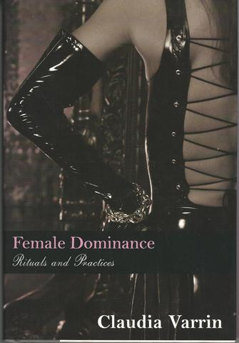 Female Dominance: Rituals And Practices, Varrin, Claudia