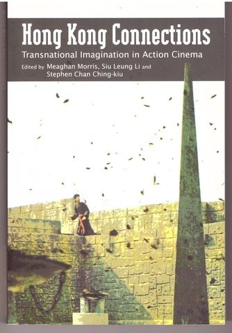 Hong Kong Connections: Transnational Imagination in Action Cinema