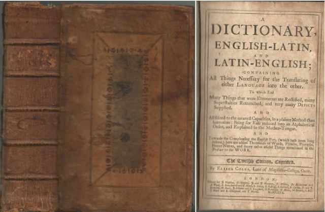 A dictionary, English-Latin, and Latin-English; containing all things necessary for the translating of either language into the other, Coles, Elisha