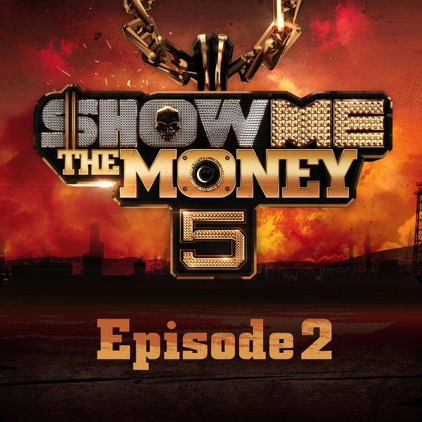 Show Me the Money 5 Episode 2 - Gun, One, Mad Clown, Gray, Simon Dominic K2Ost free mp3 download korean song kpop kdrama ost lyric 320 kbps