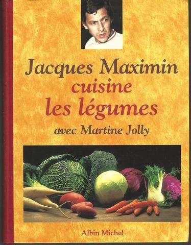 Jacques Maximin Cuisine Les Legumes (Cuisine - Gastronomie - Vin) (French Edition), Maximin, Jacques