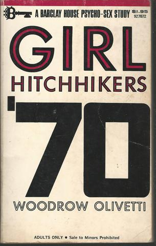 Girl Hitchhikers '70 [A Barclay House Psycho-Sex Study], Woodrow Olivetti