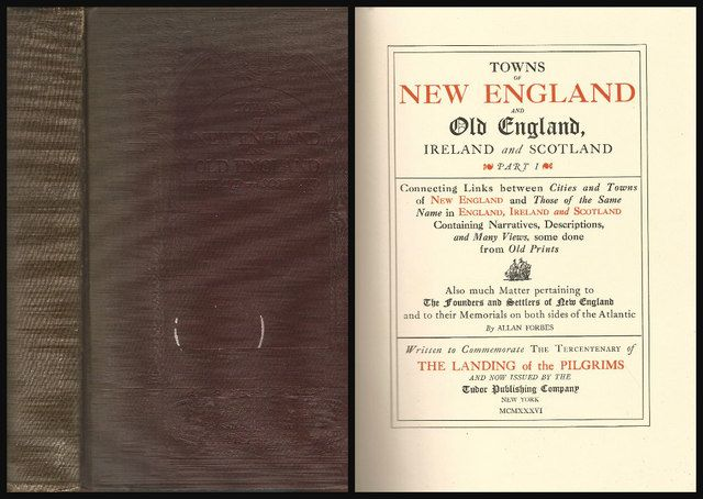TOWNS OF NEW ENGLAND AND OLD ENGLAND, IRELAND AND SCOTLAND Part I and II in One, Forbes, Allan