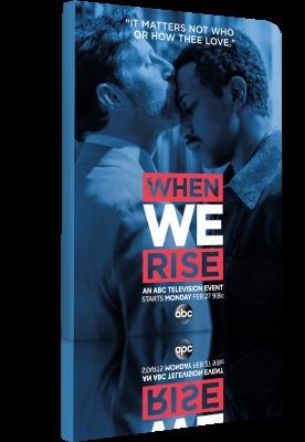 When We Rise - MiniseriTV (2017) [8/8] .mkv DLMux 1080p & 720p ITA ENG Subs