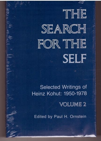 The Search for the Self : Selected Writings of Heinz Kohut : 1950-1978 (Volume 2)