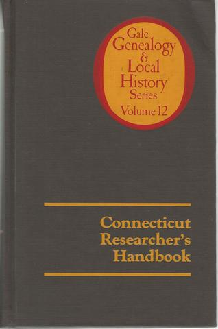 12: Connecticut Researcher's Handbook (Gale genealogy and local history series)
