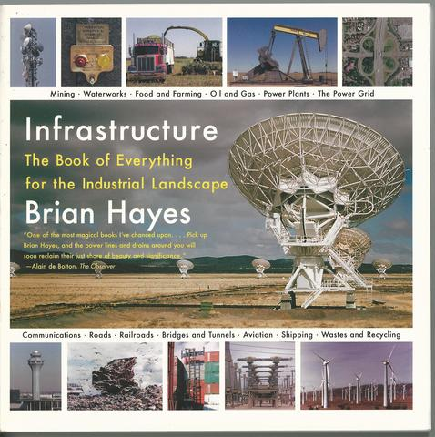 Infrastructure: The Book of Everything for the Industrial Landscape, Hayes, Brian