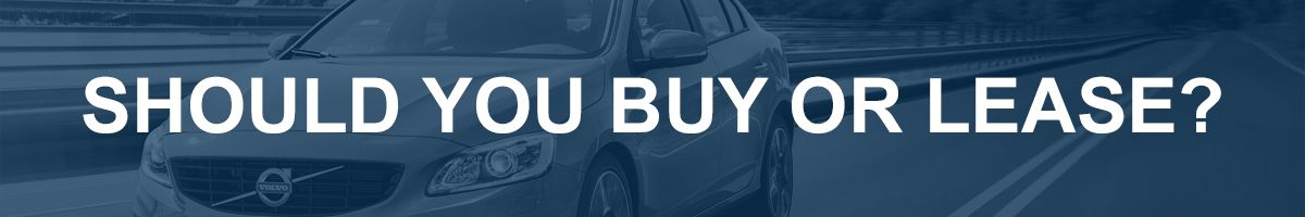 Volvo Cars - Should I Buy Or Lease